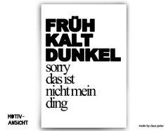 Digitaldruck - 彡Typo Print | früh kalt dunkel - ein Designerstück von claus-peter-2 bei DaWanda