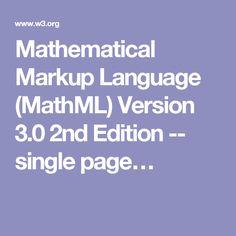 Mathematical Markup Language (MathML) Version 3.0 2nd Edition -- single page…