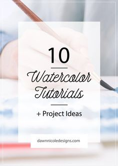 10 Watercolor Tutorials and Projects | dawnnicoledesigns.com