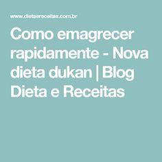 Como emagrecer rapidamente - Nova dieta dukan   Blog Dieta e Receitas