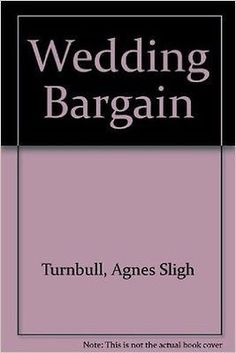 Free kindle book my cat ate aliens humorous tales in veterinary the wedding bargain by agnes s turnbull 1984 hardcover fandeluxe Images