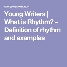 Young Writers | What is Rhythm? – Definition of rhythm and examples