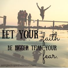 let-your-faith-be-bigger-than-your-fear.png (500×500)