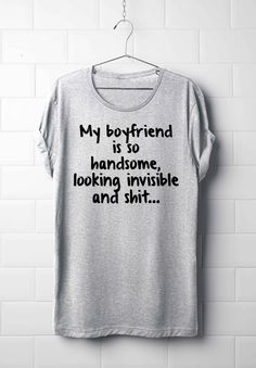 My boyfriend is so handsome, T-Shirt, Women's T-Shirt's, Men's T-Shirt's, Unisex T-Shirt's, Girl Top's, Hip-Hop Style, Best T-Shirt by 13SameOnly on Etsy