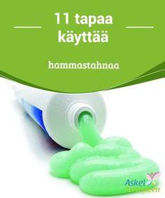 11 tapaa käyttää hammastahnaa #Hammastahna ei ole vain suuta ja suun #hygieniaa palveleva tuote, vaan sitä voi #käyttää moneen muuhunkin. #Mielenkiintoistatietoa Bokashi, Clean House, Science, Cleaning, Drinks, Tips, Beauty, Ideas, Decor