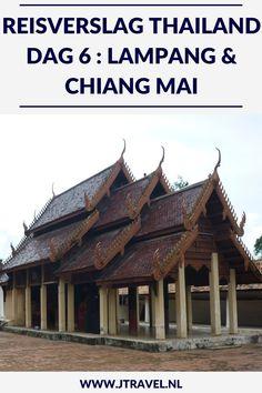 Op dag 6 van mijn 16-daagse groepsrondreis door Thailand reis ik via Lampang naar Chiang Mai. Alles over de zesde dag van mijn reis door Thailand lees je hier. Lees je mee? #Thailand #lampang #tempel #chiangmai #reisverslag #jtravel #jtravelblog
