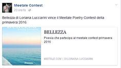 """Soddisfazione. La mia poesia """"Bellezza"""" vince l'edizione del Poetry contest Primavera di mEEtale 2016, classificandosi prima con un totale di 12 punti. Ecco la classifica definiti…"""