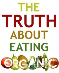"""The Truth About """"Organic"""" 