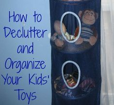 How to Declutter Your Home: Ideas & Tips for Decluttering and Organizing Toys & Kids Playthings