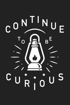 Continue to Be Curious by Jacob Cummings