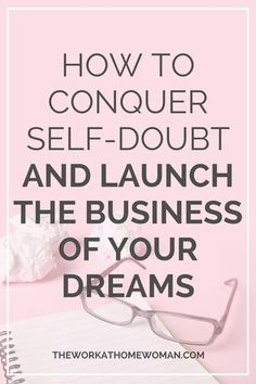 Want to launch a business, but you're too scared to leave your stable 9-to-5 job? Here are five steps to conquer self-doubt and lack of confidence so you can live the life of your dreams!