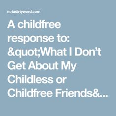 8 Best Childfree by Choice images in 2014 | Childfree, Children, Not