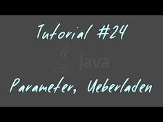 Tutorial #24 - Parameter, Ueberladen - JAVA Anfänger