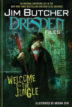 Welcome to the Jungle ~ The Dresden Files, Book # 0.5