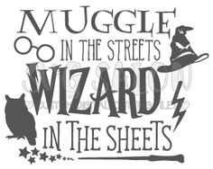Muggle In The Streets Wizard In The Sheets Harry Potter Cutting File / Printable Clipart in Svg, Eps, Dxf, Png, Jpeg for Cricut & Silhouette Harry Potter Stencils, Harry Potter Shirts, Harry Potter Clip Art, Custom Water Bottle Labels, Silhouette Studio Designer Edition, Vinyl Projects, Vinyl Crafts, Vinyl Art, Silhouette Machine