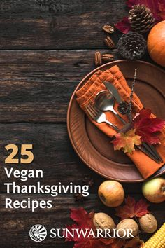 25 Delicious Vegan Thanksgiving Recipes To Make Your Holiday Easier!