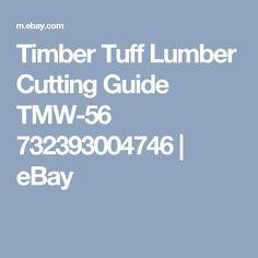 Timber Tuff Lumber Cutting Guide TMW-56 732393004746   eBay
