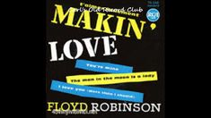 Floyd Robinson ~ Makin Love  (HQ) - 50s