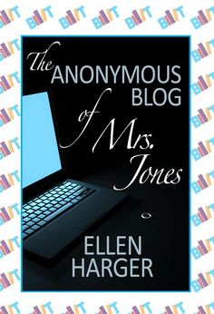 "See the Tweet Splash for ""The Anonymous Blog of Mrs. Jones"" by Ellen Harger on BookTweeter"