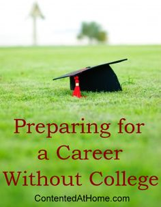 Preparing for a Career Without College - options for those going down a non-college career path.
