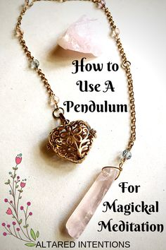 How to Use A Pendulum For Magickal Meditation – Altared Intentions Magick Spells, Wiccan, Pagan, Crystal Pendulum, Crystal Healing, Pendulum Board, Tea Reading, White Magic, Minas Gerais