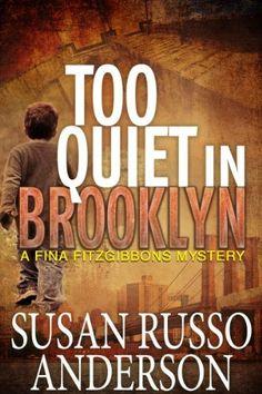 Too Quiet In Brooklyn (A Fina Fitzgibbons Brooklyn Mystery Book 1) #eReaderIQ