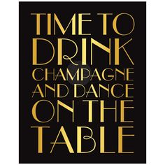 1920s Time to Drink Champagne and Dance on the Table poster #gatsby