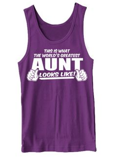 This Is What The World's Greatest Aunt Looks Like Tank Top Funny Auntie Novelty Humor Birthday Gift Tanktop S-2XL Great Gift Idea on Etsy, $16.95