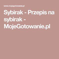 Sybirak - Przepis na sybirak - MojeGotowanie.pl