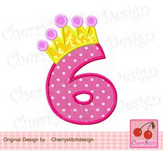Girl Number 6 with Crown,Birthday number 6 embroidery applique design -4x4 5x7 6x10-Machine Embroidery Applique Design by CherryStitchDesign on Etsy