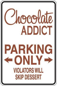 Items similar to Parking Sign Decal (Chocolate Addict, Coffee Addict, Princess, Pilates or Cheerleader) on Etsy Chocolate Humor, Chocolate Quotes, Dove Chocolate, Chocolate Dreams, Chocolate Delight, Death By Chocolate, Chocolate Heaven, Chocolate Shop, Chocolate Coffee