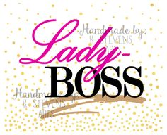 Lady Boss Decal - svg file - Lady Boss File for Silhouette - Lady Boss svg Cutting File For Cricut - Lady Boss file svg (2.50 USD) by KStevensArts