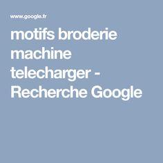 motifs broderie machine telecharger - Recherche Google