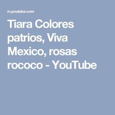 Tiara Colores patrios, Viva Mexico, rosas rococo - YouTube