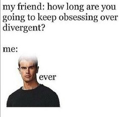 divergent funny fandom books and reading Divergent Memes, Divergent Hunger Games, Divergent Fandom, Divergent Trilogy, Divergent Insurgent Allegiant, Insurgent Quotes, Divergent Characters, Theo James, Percy Jackson