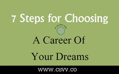 There's nothing wrong with going into a field because it's something that you love. And these are seven of those steps that will help get that dream job.