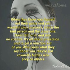 When they know you figured out their game & you wouldn't play anymore, you're the bad person & the crazy one. Don't fall for it & stay no contact. It's all about projection & to get a reaction out of you. Who cares what they say about you? They're just cowardly bullies who prey on others.
