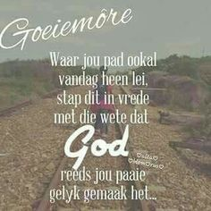 Good Morning Wishes, Good Morning Quotes, I Love You God, Goeie More, Afrikaans Quotes, King Jesus, Special Quotes, Quotes About God, Positive Life
