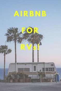 RVshare is an AirBnB for RVs!