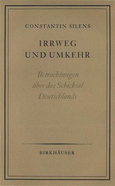Irrweg und Umkehr by Constantin Silens (Zurich: Birkhäuser Verlag, 1945). Jacket Design by Jan Tschichold.