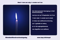 Download the World Suicide Prevention Day Light a Candle near a Window in Afrikaans https://www.iasp.info/wspd/light_a_candle_on_wspd_at_8PM.php#afrikaans
