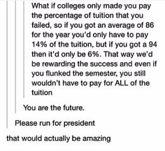 Then it could all be paid for mostly through the people who only went to college for parties