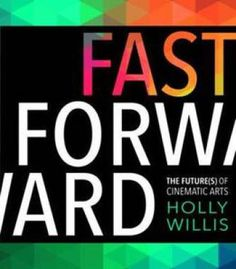 Fast Forward: The Future(S) Of The Cinematic Arts PDF