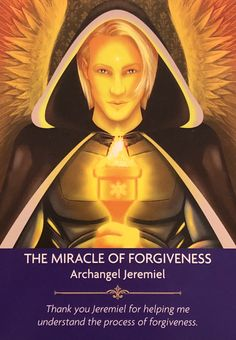 """Daily Angel Oracle Card: The Miracle Of Forgiveness, from the Angel Prayers Oracle Card deck, by Kyle Gray artwork by Jason Mccreadie The Miracle Of Forgiveness: """"Archangel Jeremiel"""" &#…"""