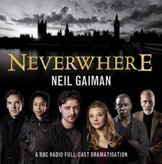 Neverwhere (Audio CD) - BBC Radio 4 dramatisation featuring stars James McAvoy, Benedict Cumberbatch, Christopher Lee and Homeland's David Harewood