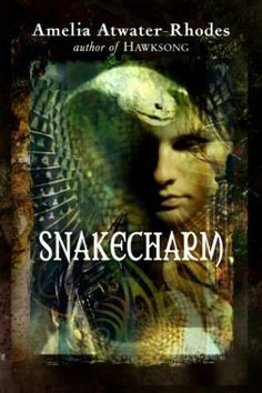 Amelia Atwater-Rhodes  snake charm.  second book, after hawksong.