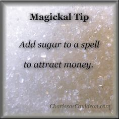 Magickal Tip - Attract Money w/ Sugar – Charissa's Cauldron - Pinned by The Mystic's Emporium on Etsy