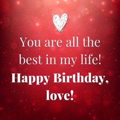 Cute Birthday Messages Impress Your Girlfriend You Are All The Best Life Happy Love