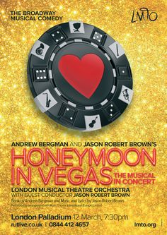 Design of concert poster for London Musical Theatre Orchestra's 'Honeymoon in Vegas' at the London Palladium, 12 March Devon, Cornwall, Jason Robert Brown, Website Design, Graphic Design Studios, Concert Posters, Musical Theatre, Just Do It, Vegas