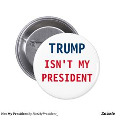 $3.80 Not My President Pinback Button